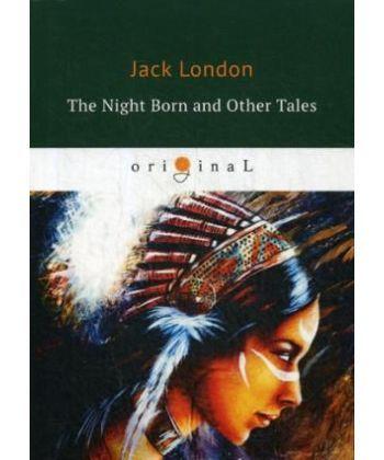 The Night Born and Other Tales - Рожденная в ночи и другие рассказы: на англ.яз