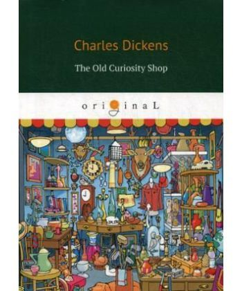 The Old Curiosity Shop - Лавка древностей: на англ.яз