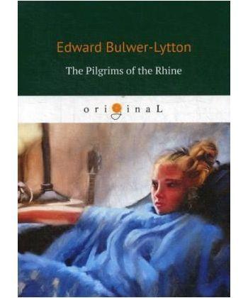 The Pilgrims of the Rhine - Рейнские пилигримы: на англ.яз