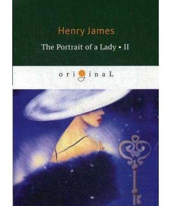 The Portrait of a Lady II - Женский портрет. Ч. 2: на англ.яз