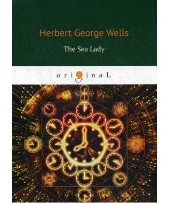The Sea Lady - Морская дева: на англ.яз