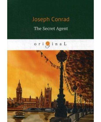 The Secret Agent - Секретный агент: роман на англ.яз