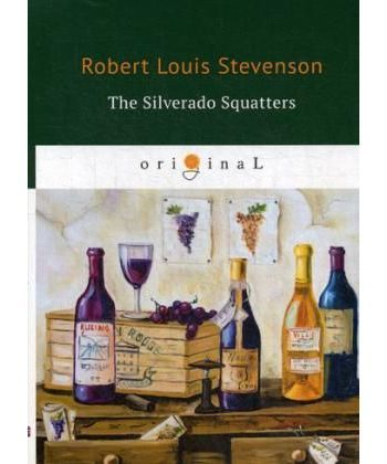 The Silverado Squatters - Поселенцы Силверадо: на англ.яз