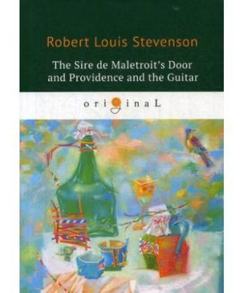 The Sire de Maletroit's Door and Providence and the Guitar - Дверь сира де Малетруа И Провидение и гитара: на англ.яз