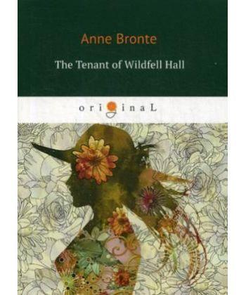 The Tenant of Wildfell Hall - Незнакомка из Уайлдфелл-Холл: на англ.яз