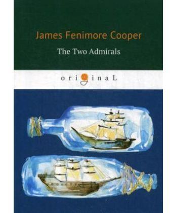 The Two Admirals - Два адмирала: на англ.яз