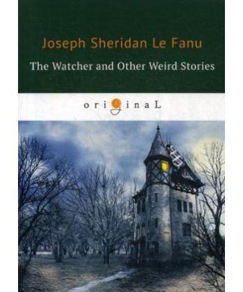 The Watcher and Other Weird Stories - Смотритель и другие странные истории: на англ.яз
