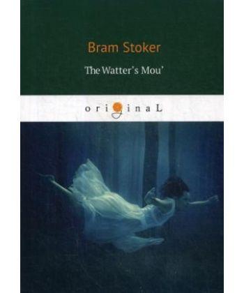 The Watter's Mou' - Ущелье Воттерс Моу: на англ.яз