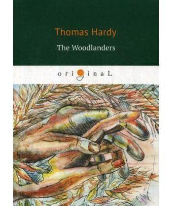 The Woodlanders - В краю лесов: на англ.яз