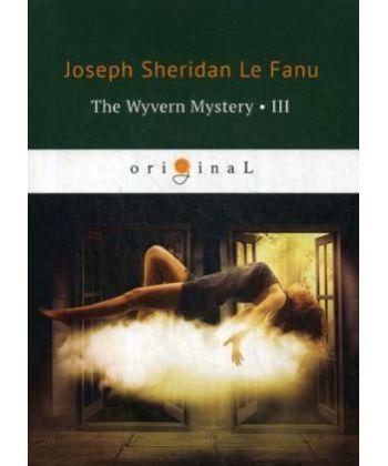 The Wyvern Mystery 3 - Тайна Виверна 3: на англ.яз