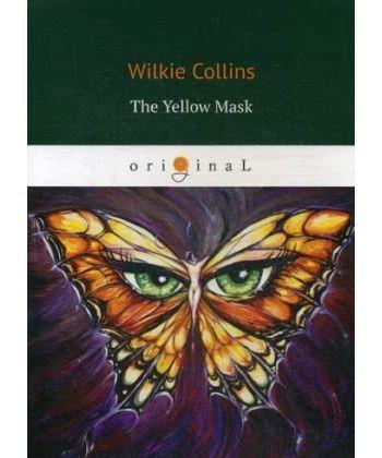 The Yellow Mask - Желтая маска: на англ.яз