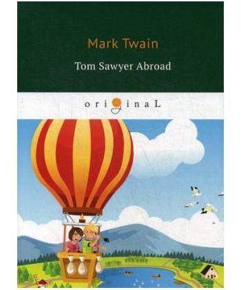Tom Sawyer Abroad - Том Сойер за границей: на англ.яз