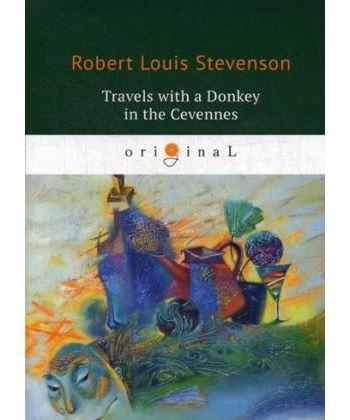 Travels with a Donkey in the Cevennes - Путешествия с ослом: на англ.яз