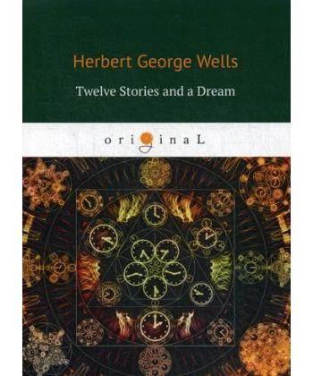 Twelve Stories and a Dream - Рассказы: на англ.яз