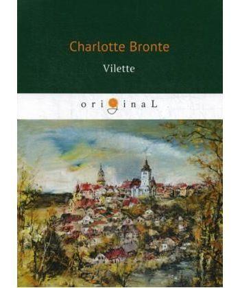 Vilette - Городок: роман на англ.яз