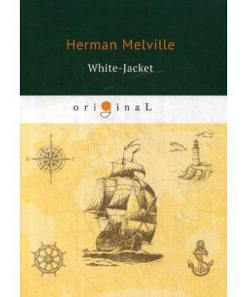 White-Jacket - Белый бушлат: на англ.яз