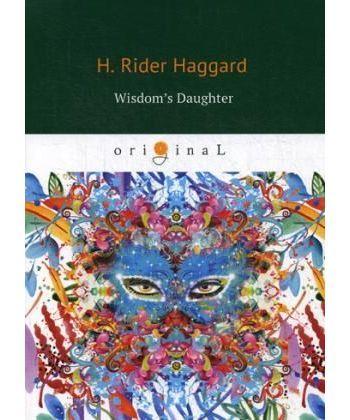 Wisdom's Daughter - Дочь мудрости: жизнь и любовный роман Той-Которой-Должны-Подчиняться