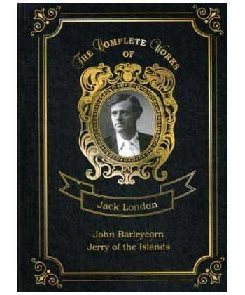 John Barleycorn and Jerry of the Islands - Джон Ячменное Зерно и Джерри-островитянин. Т. 10: на англ.яз