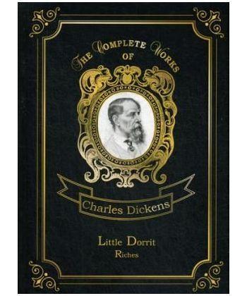 Little Dorrit. Riches - Крошка Доррит. Богатство. Т. 4: на англ.яз
