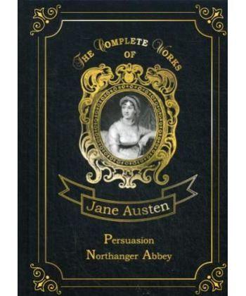 Persuasion Northanger Abbey - Доводы рассудка и Нортенгерское аббатство. Т. 5.: на англ.яз