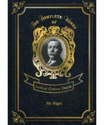 Sir Nigel - Сэр Найджел. Т. 6: на англ.яз