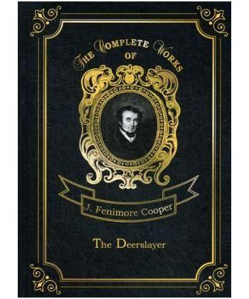 The Deerslayer - Зверобой, или Первая тропа войны. Т. 1: на англ.яз