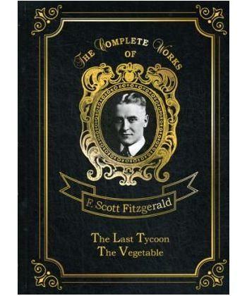 The Last Tycoon & The Vegetable - Последний магнат и Размазня: на англ.яз