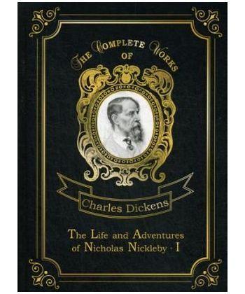 The Life and Adventures of Nicholas Nickleby 1 - Жизнь и приключения Николоса Никльби 1. Т.7: на англ.яз