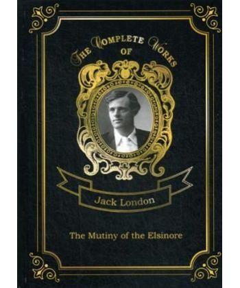 The Mutiny of the Elsinore - Мятеж на Эльсиноре. Т. 7: на англ.яз