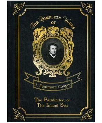 The Pathfinder, or The Inland Sea - Следопыт, или На берегах Онтарио. Т. 3: на англ.яз