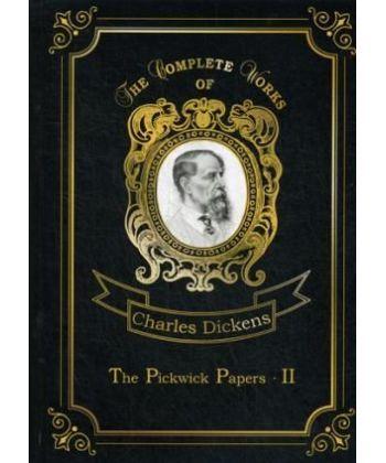 The Pickwick Papers II - Посмерстные записки Пиквиского клуба 2: на англ.яз