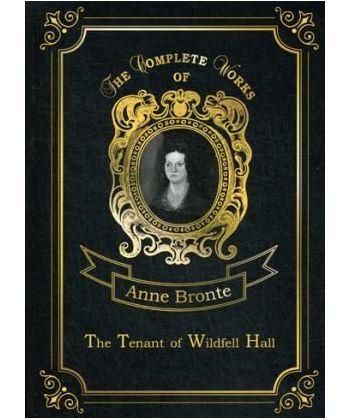 The Tenant of Wildfell Hall - Незнакомка из Уайлдфелл-Холл. Т. 7: роман на англ.яз