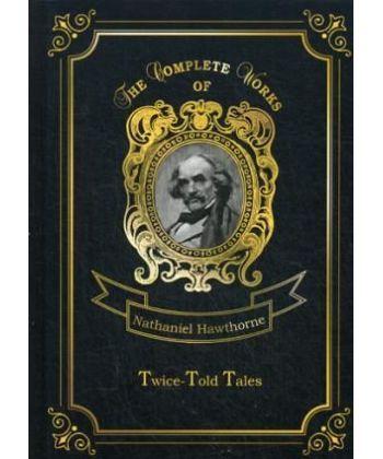 Twice-Told Tales - Дважды рассказанные истории. Т. 4.: на англ.яз