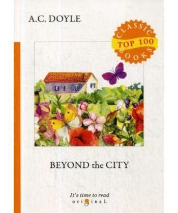 Beyond the City - Приключения в загородном доме: на англ.яз