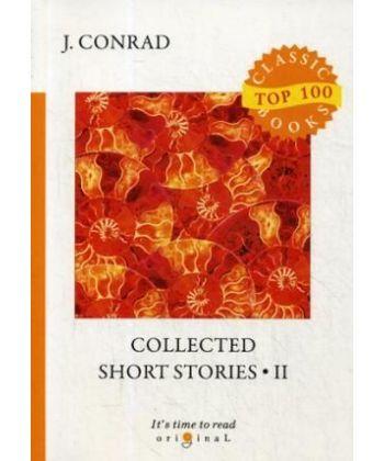 Collected Short Stories 2 - Cборник коротких рассказов 2: на англ.яз
