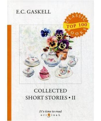 Collected Short Stories 2 - Сборник рассказов 2: на англ.яз