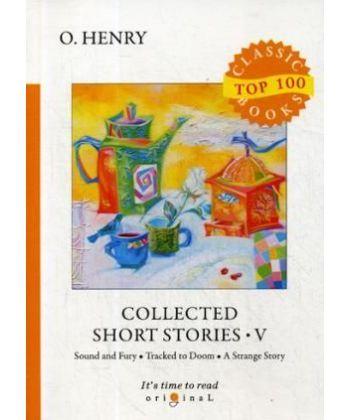 Collected Short Stories 5 - Сборник коротких рассказов 5: на англ.яз