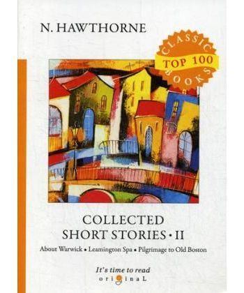 Collected Short Stories II - Сборник коротких рассказов II: на англ.яз