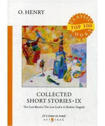 Collected Short Stories IX - Сборник Коротких Рассказов IX: на англ.яз