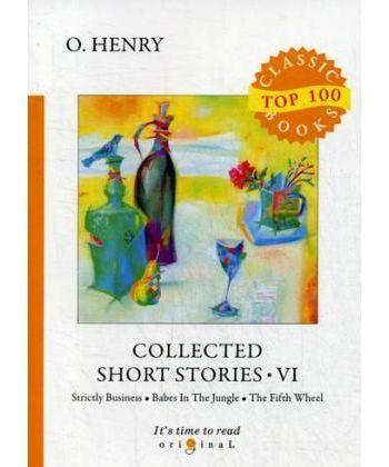 Collected Short Stories VI - Сборник коротких рассказов VI: на англ.яз