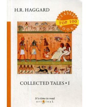 Collected Tales 1 - Сборник рассказов 1: на англ.яз
