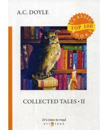 Collected Tales 2 - Сборник рассказов 2: на англ.яз
