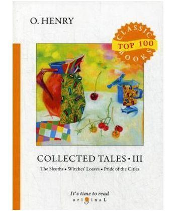Collected Tales III - Сборник рассказов III: на англ.яз