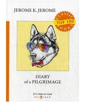 Diary of a Pilgrimage - Дневник паломничества: на англ.яз