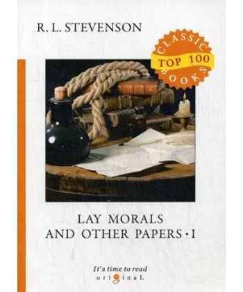 Lay Morals and Other Papers I - Коллекция эссе: на англ.яз