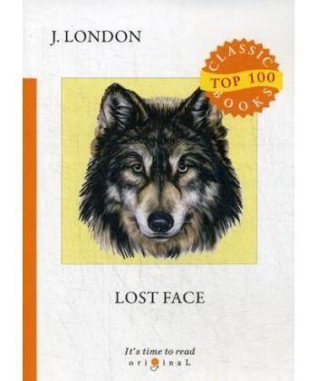 Lost Face - Потерявший лицо: на англ.яз