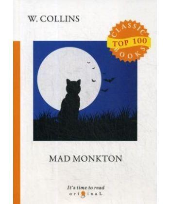 Mad Monkton - Безумный Монктон: на англ.яз