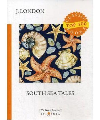 South Sea Tales - Рассказы южных морей: на англ.яз