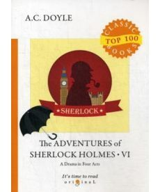 The Adventures of Sherlock Holmes VI. A Drama in Four Acts
