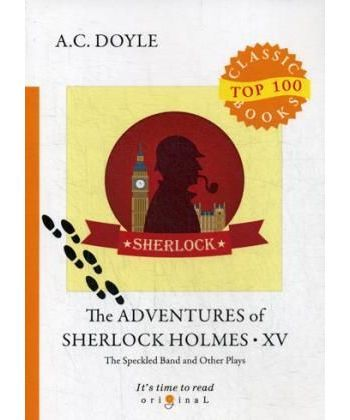 The Adventures of Sherlock Holmes XV. The Speckled Band and Other Play
